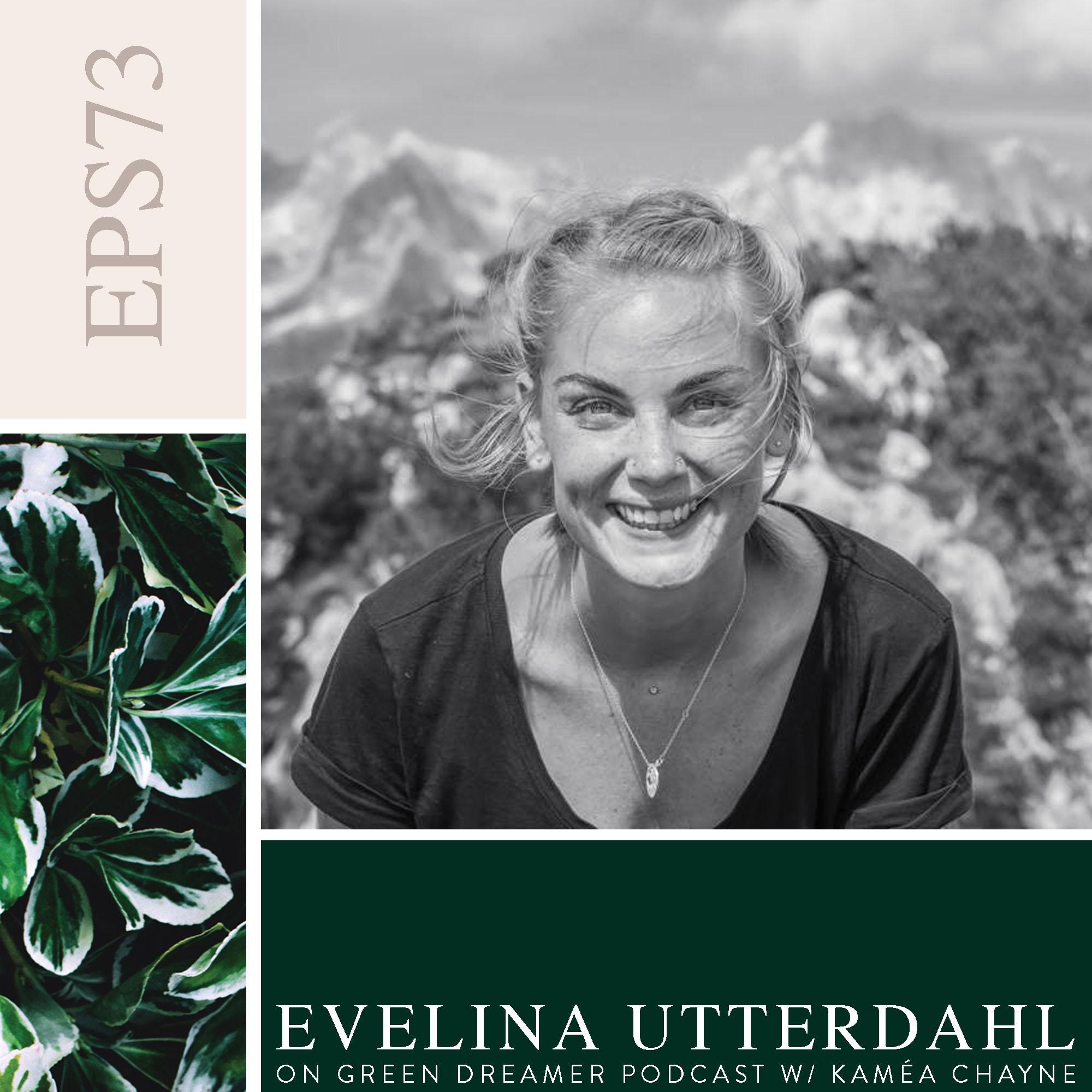 73-Evelina-Utterdahl-of-Earth-Wanderess-talks-sustainability-on-Green-Dreamer-Podcast-with-Kame-Chayne.jpg