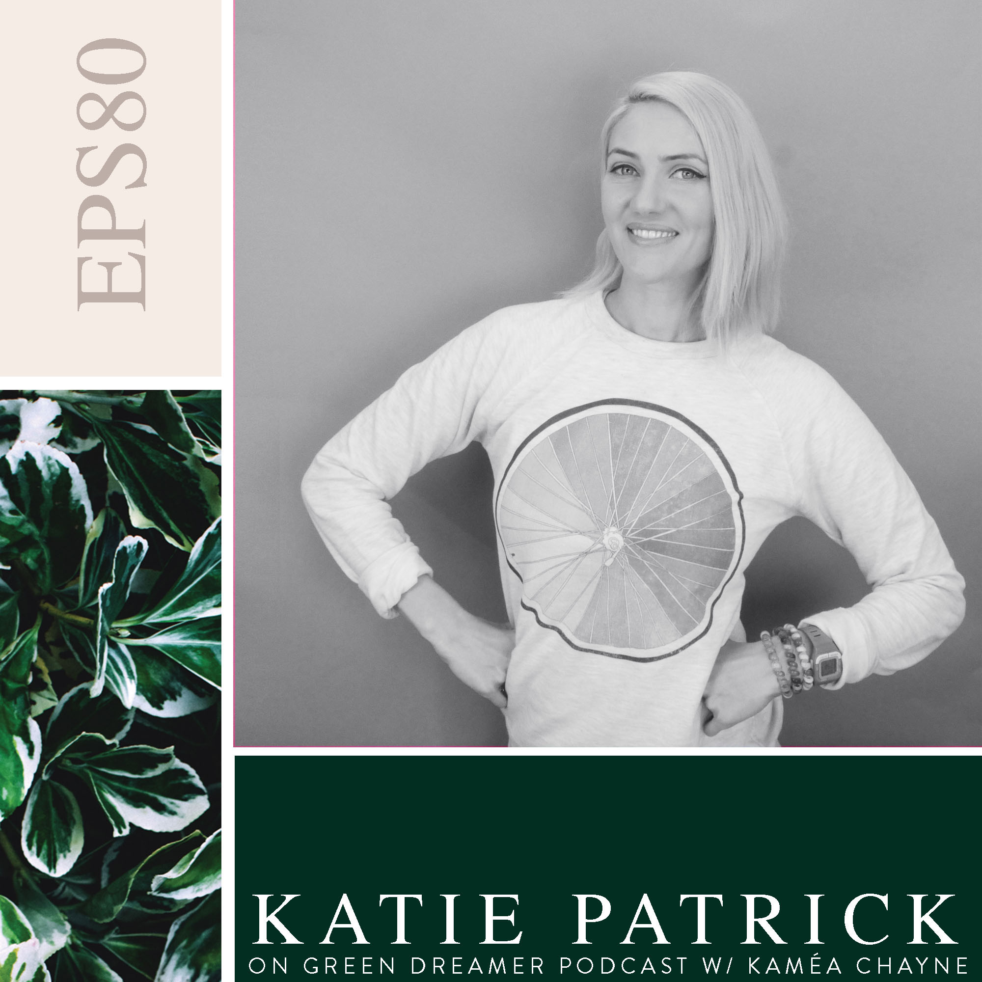 80-Katie-Patrick-hellow-World-Labs-How-To-Save-The-World-talks-Sustainability-on-Green-Dreamer-Podcast-with-Kamea-Chayne.jpg