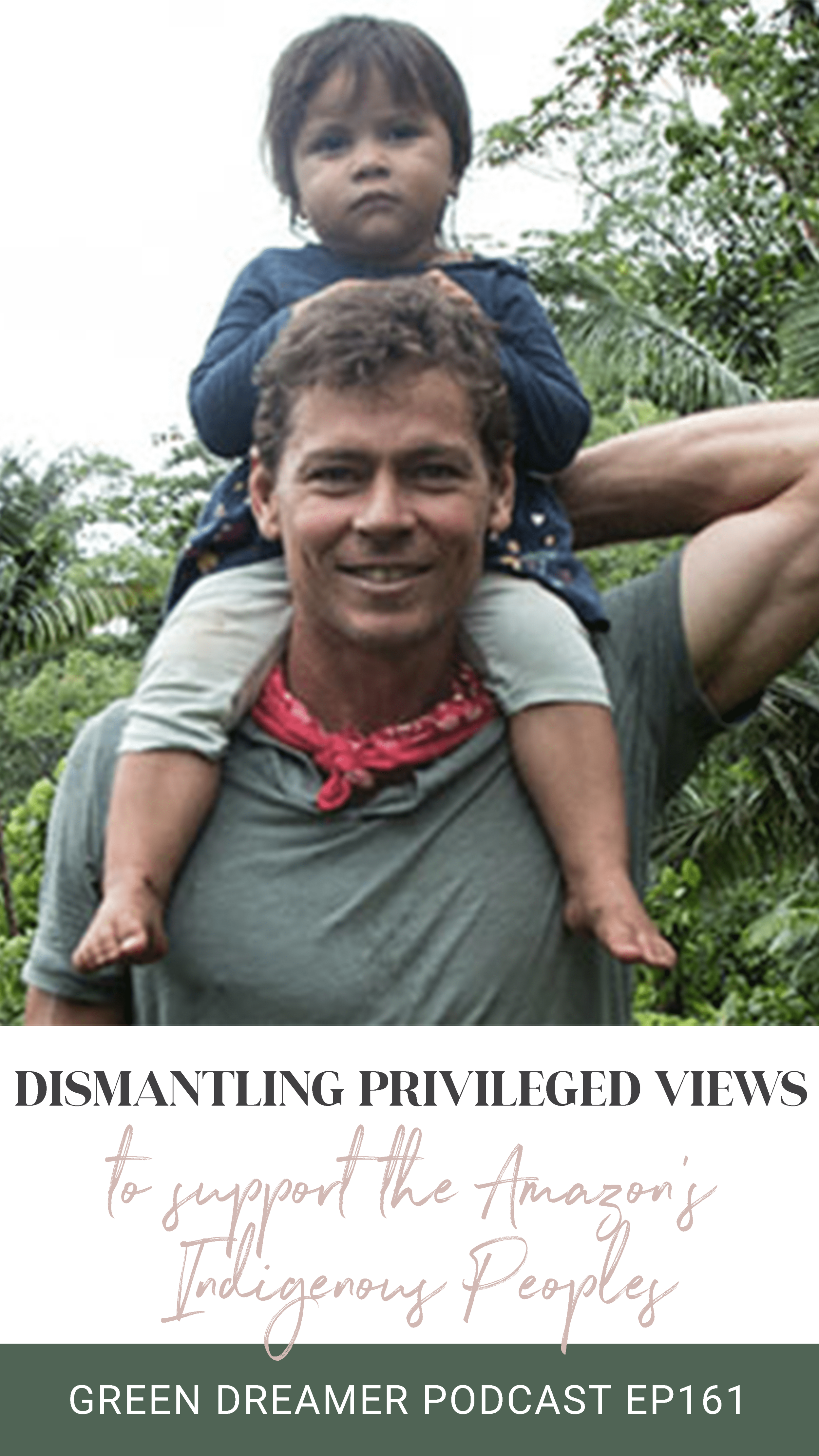 Dismantling Privileged Views - Green Dreamer Podcast.png