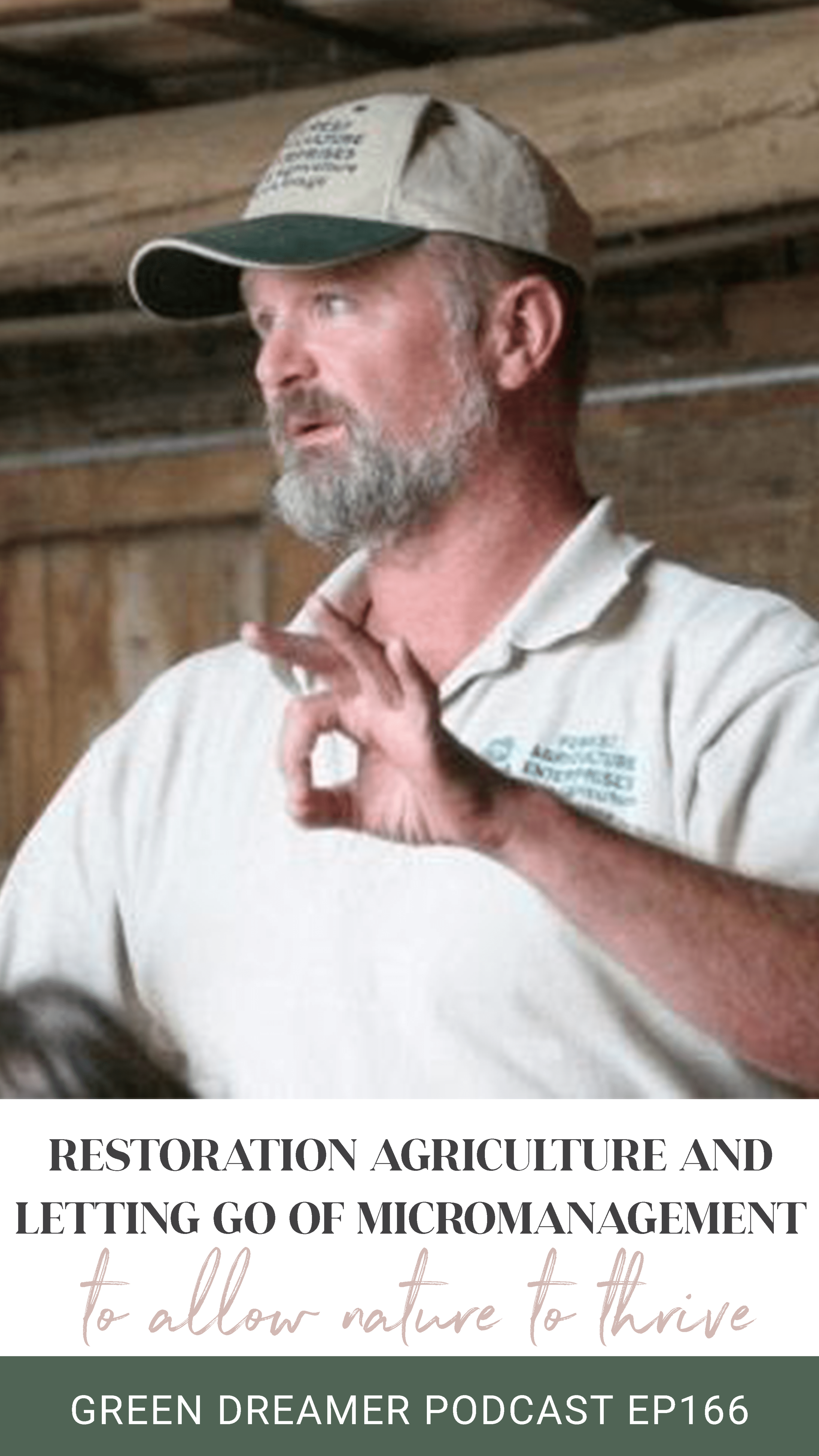 Restoration agriculture and letting go of micromanagement to allow nature to thrive - Green Dreamer Podcast