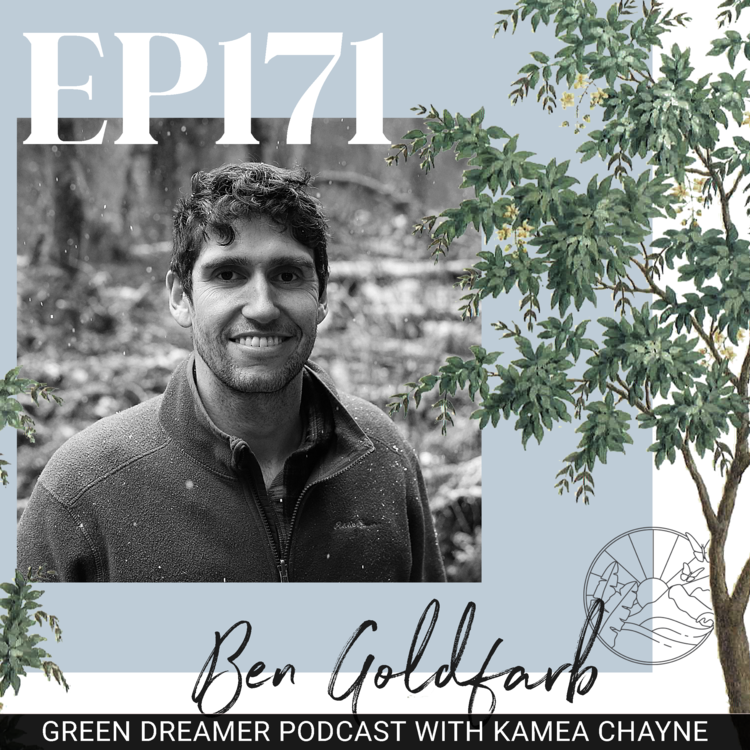 Ben Goldfarb, Green Dreamer Podcast