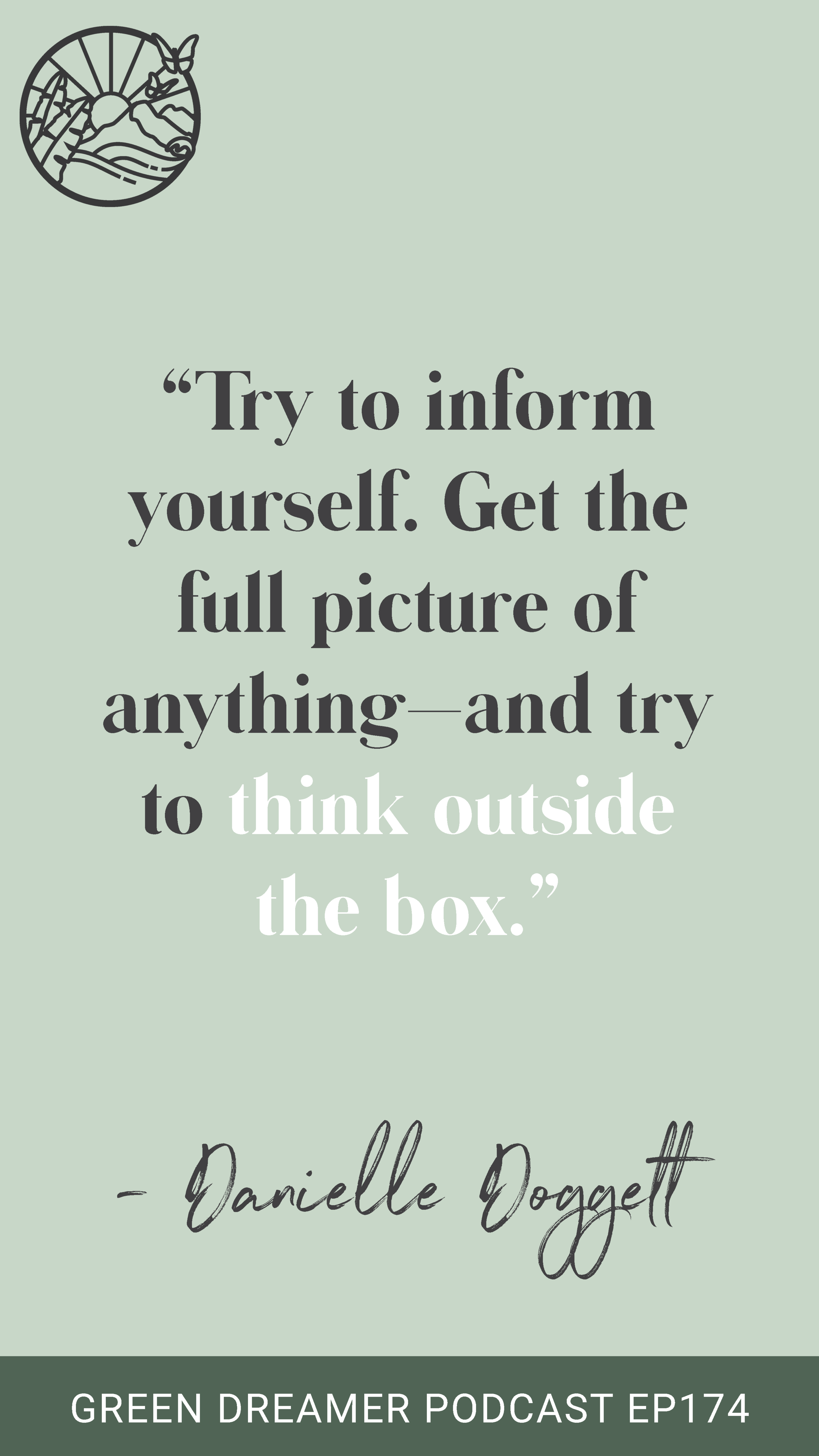 Inform yourself quote - Green Dreamer Podcast