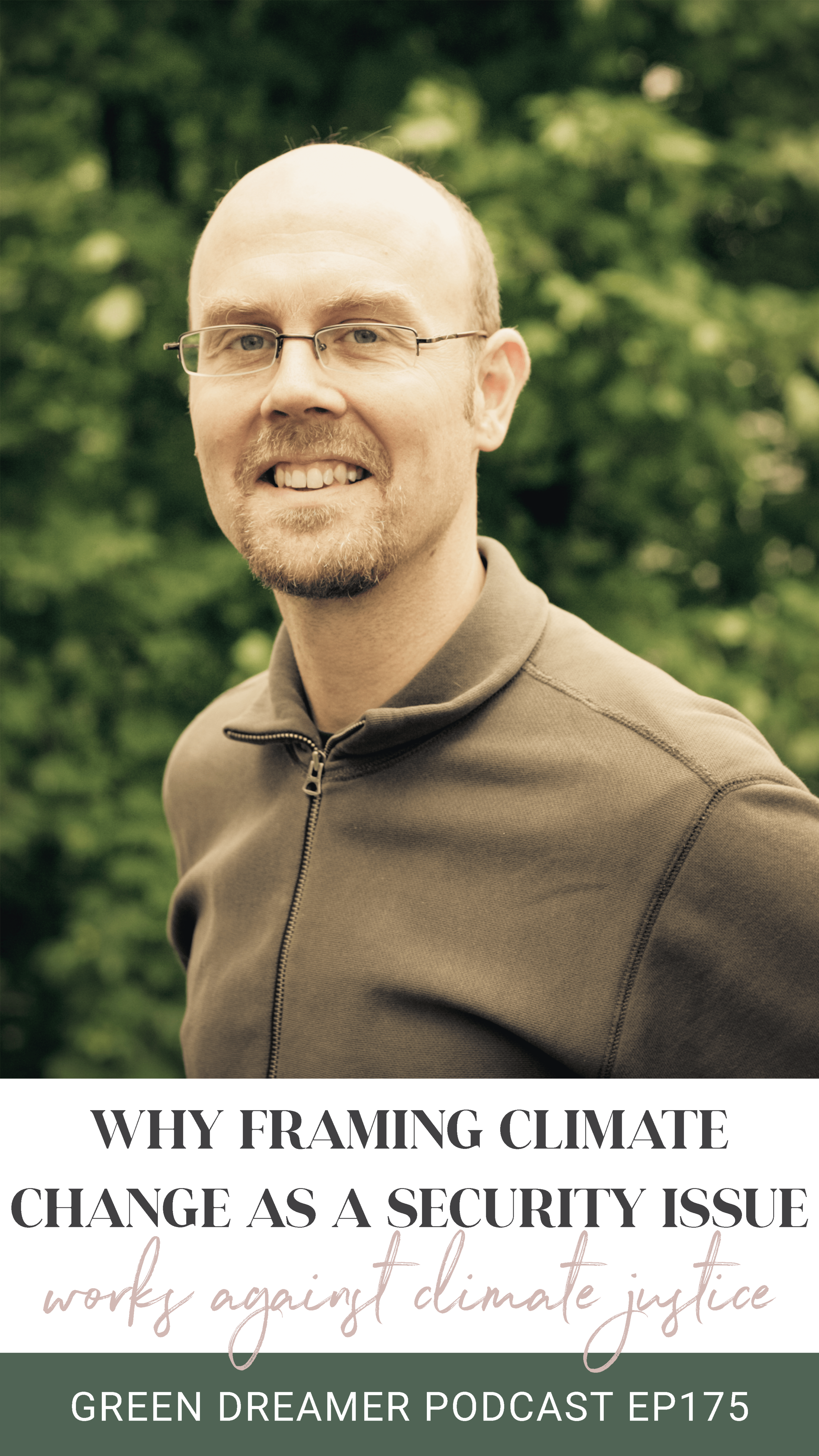 Why framing climate change as a security issue works against climate justice - Green Dreamer Podcast