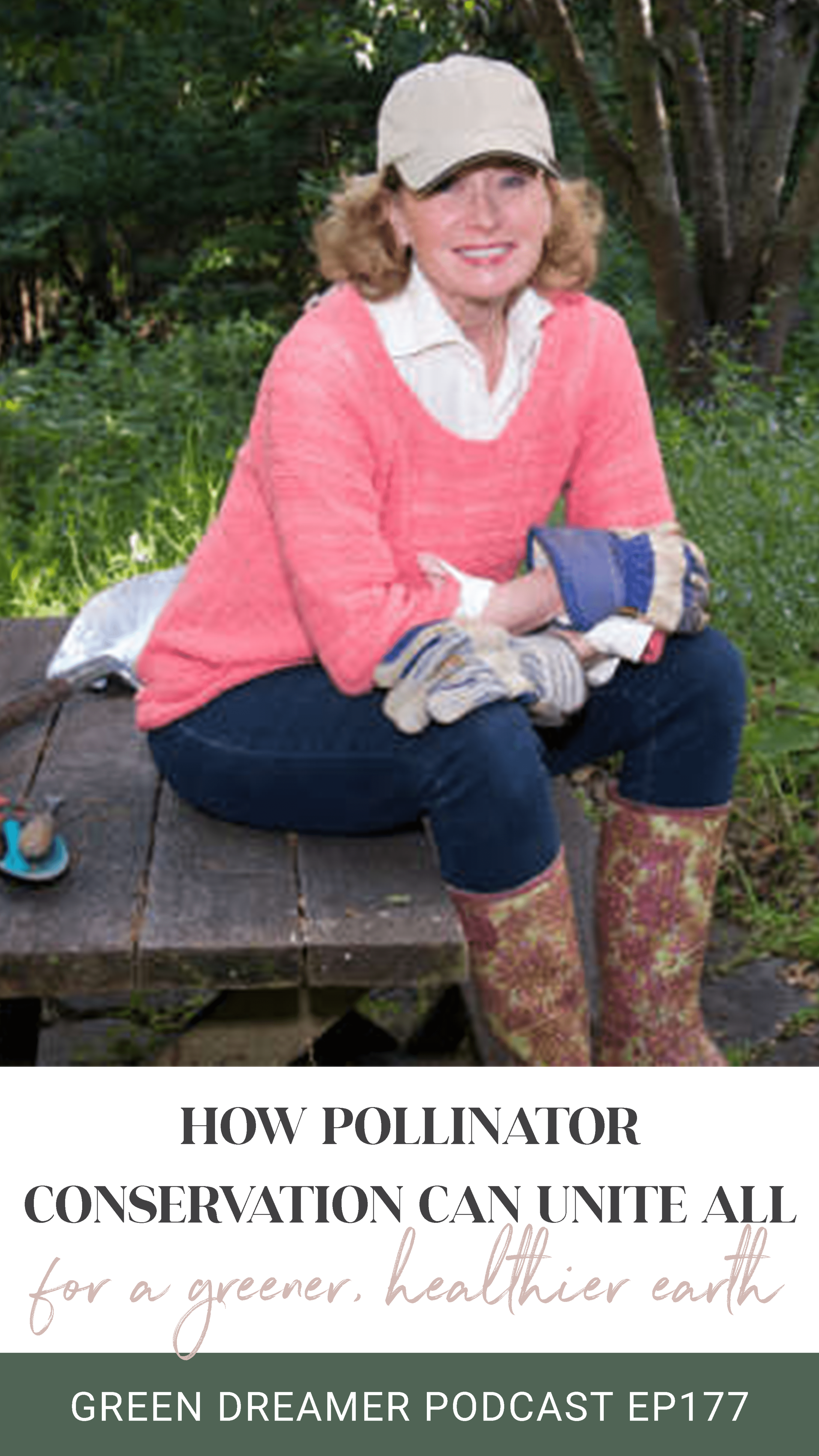 How Pollinator Conservation Can Unite Us All - Green Dreamer Podcast