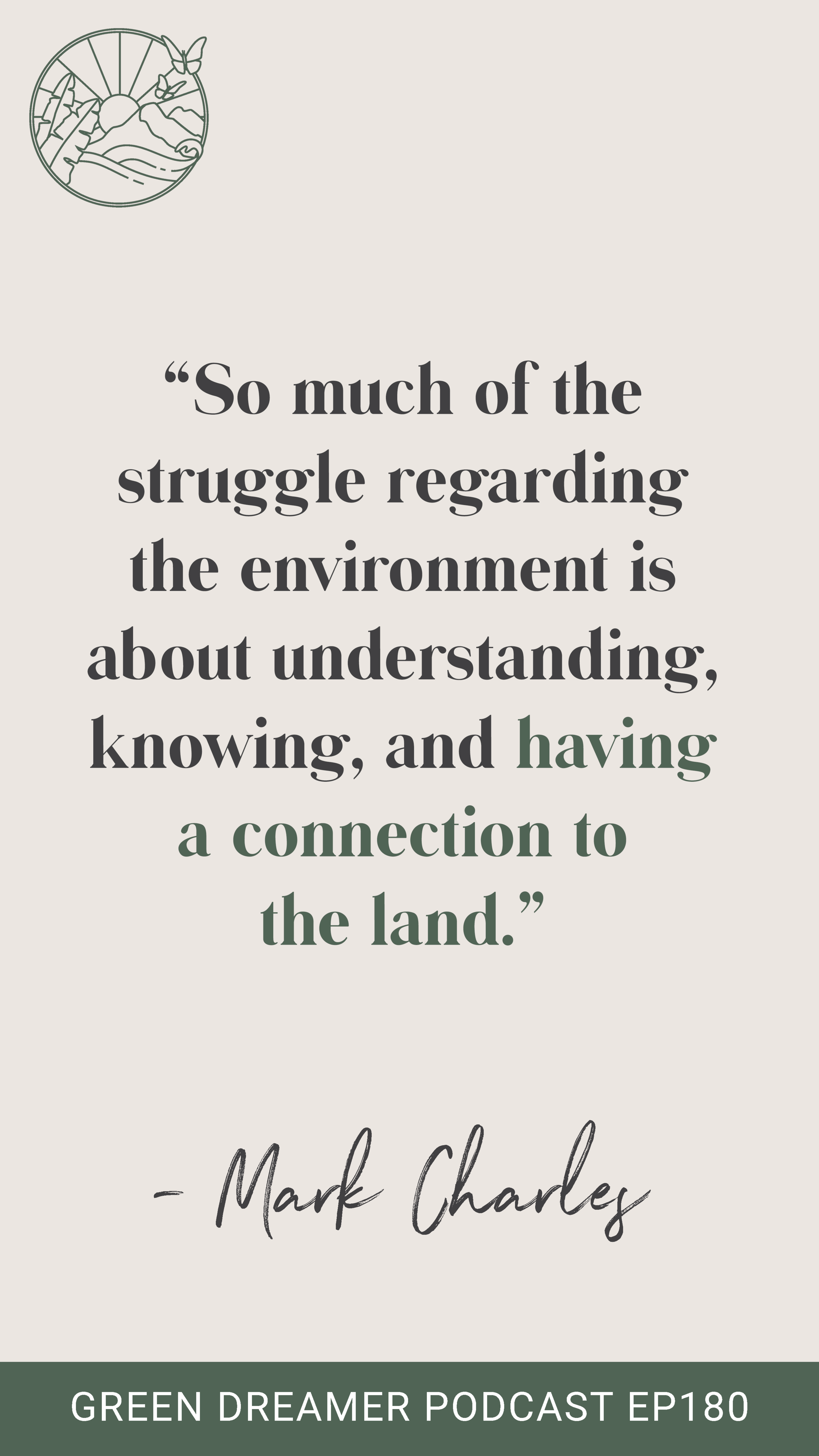 Connection to the Land Quote - Green Dreamer Podcast