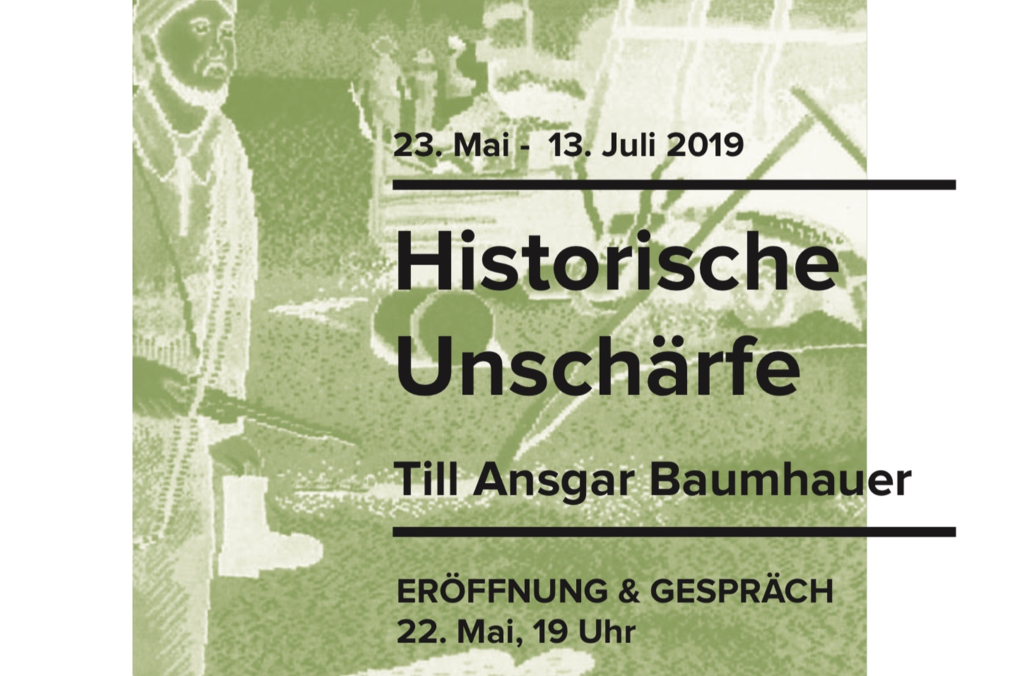 TILL ANSGAR BAUMHAUER - Historische Unschärfe - 23. Mai - 13. Juli 2019