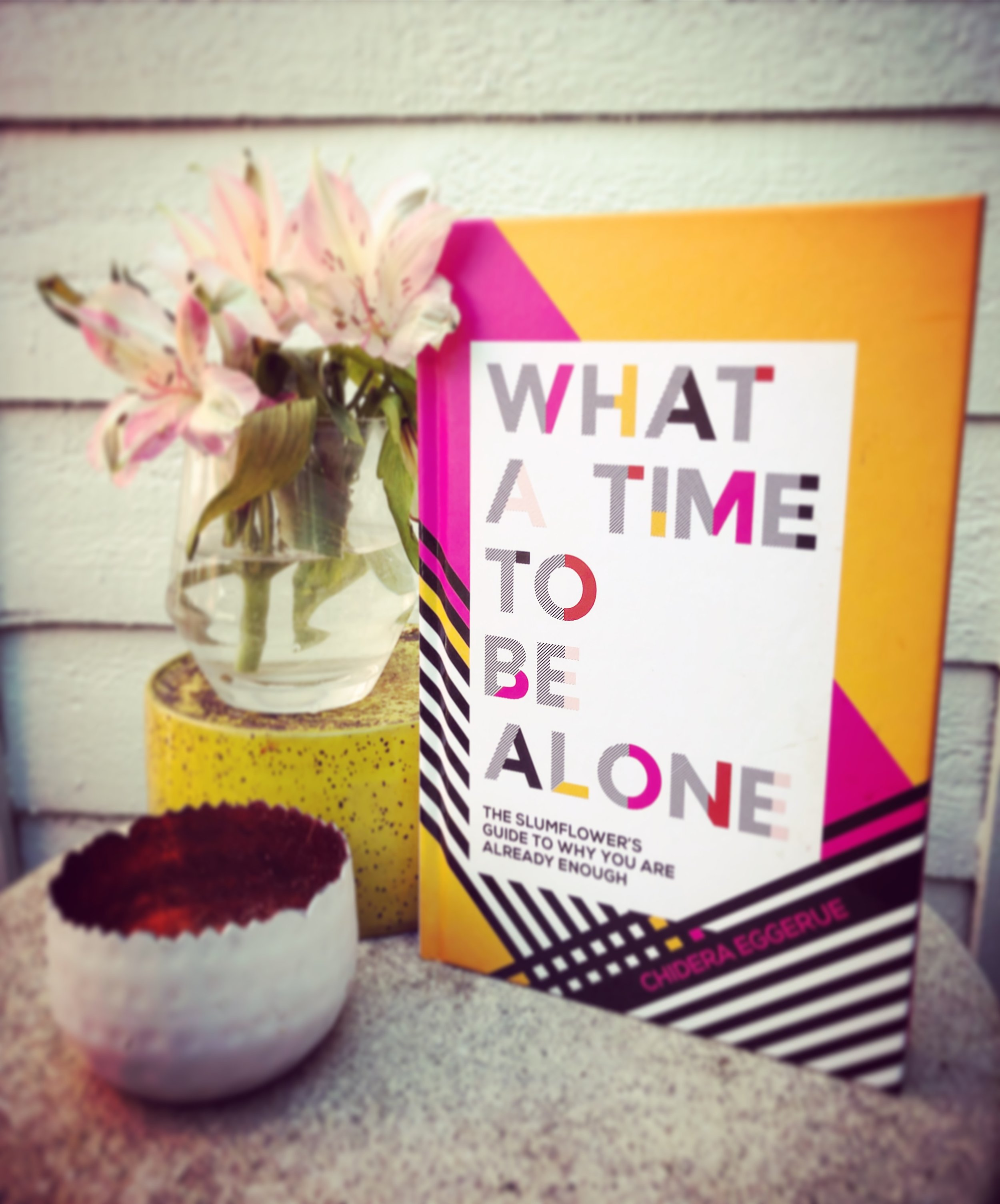 WHAT A TIME TO BE ALONE: CHIDERA EGGERUE