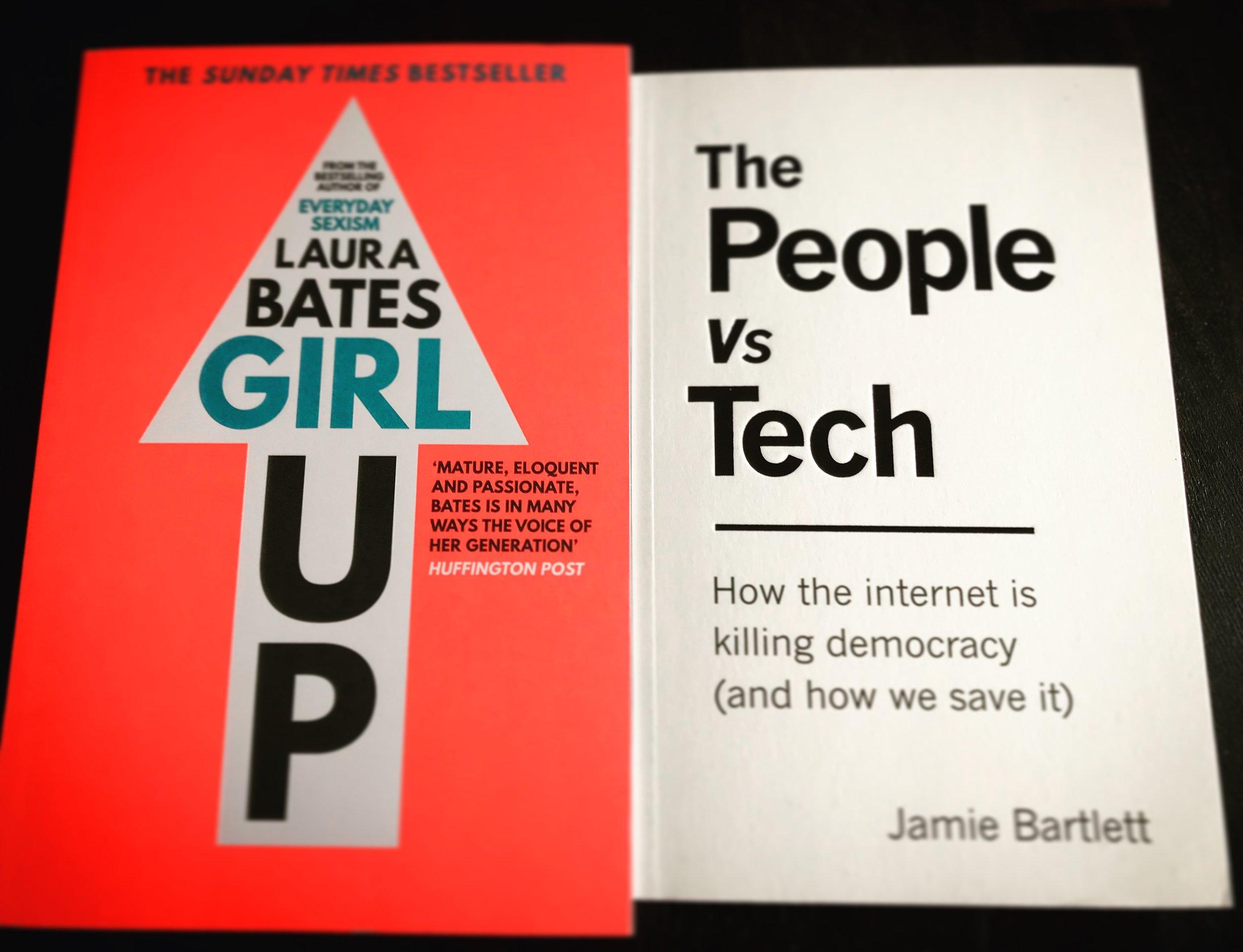 GIRL UP: LAURA BATES / THE PEOPLE VS TECH: JAMIE BARTLETT