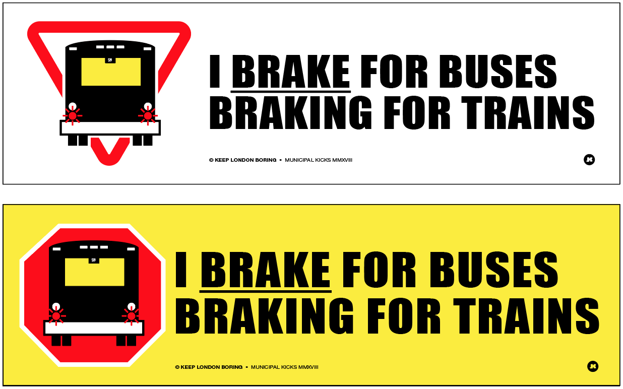 I Brake for Buses Braking for Trains