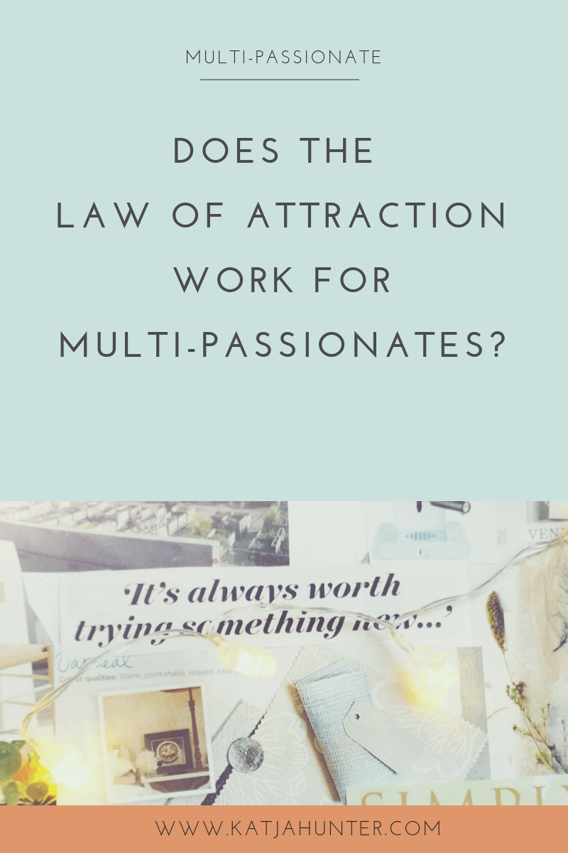 does the law of attraction work for multi-passionates?