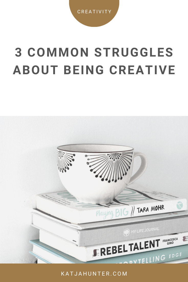 3 common struggles about being creative.