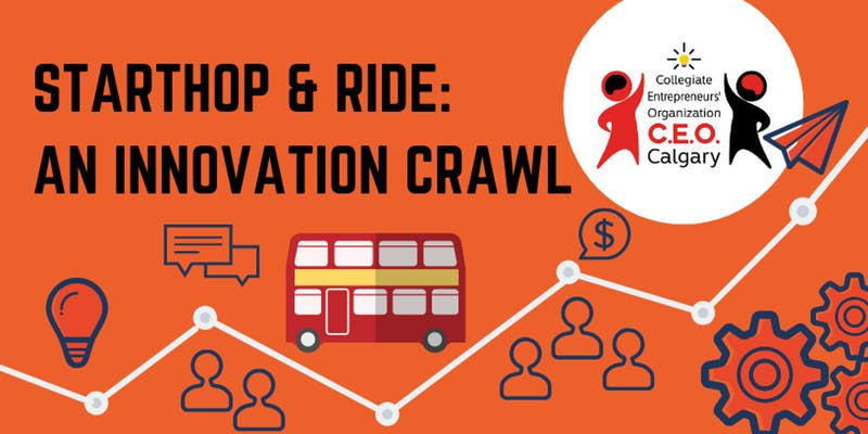 INNOVATION CRAWL - You've got an idea and you don't know where or how to get started. Hop on to the C.E.O. Calgary Innovation Bus and get hooked up with big name leaders, movers, and shakers in entrepreneurship. No time like the present to say YES!Tour begins at the Hunter Hub for Entrepreneurial Thinking. Stops include co-working and maker spaces, visits to top startup companies in the city, and speakers from renowned accelerators. Learn all about the resources available to get your startup going.We will celebrate the end of the tour with a networking event with top business leaders, drinks, and food.