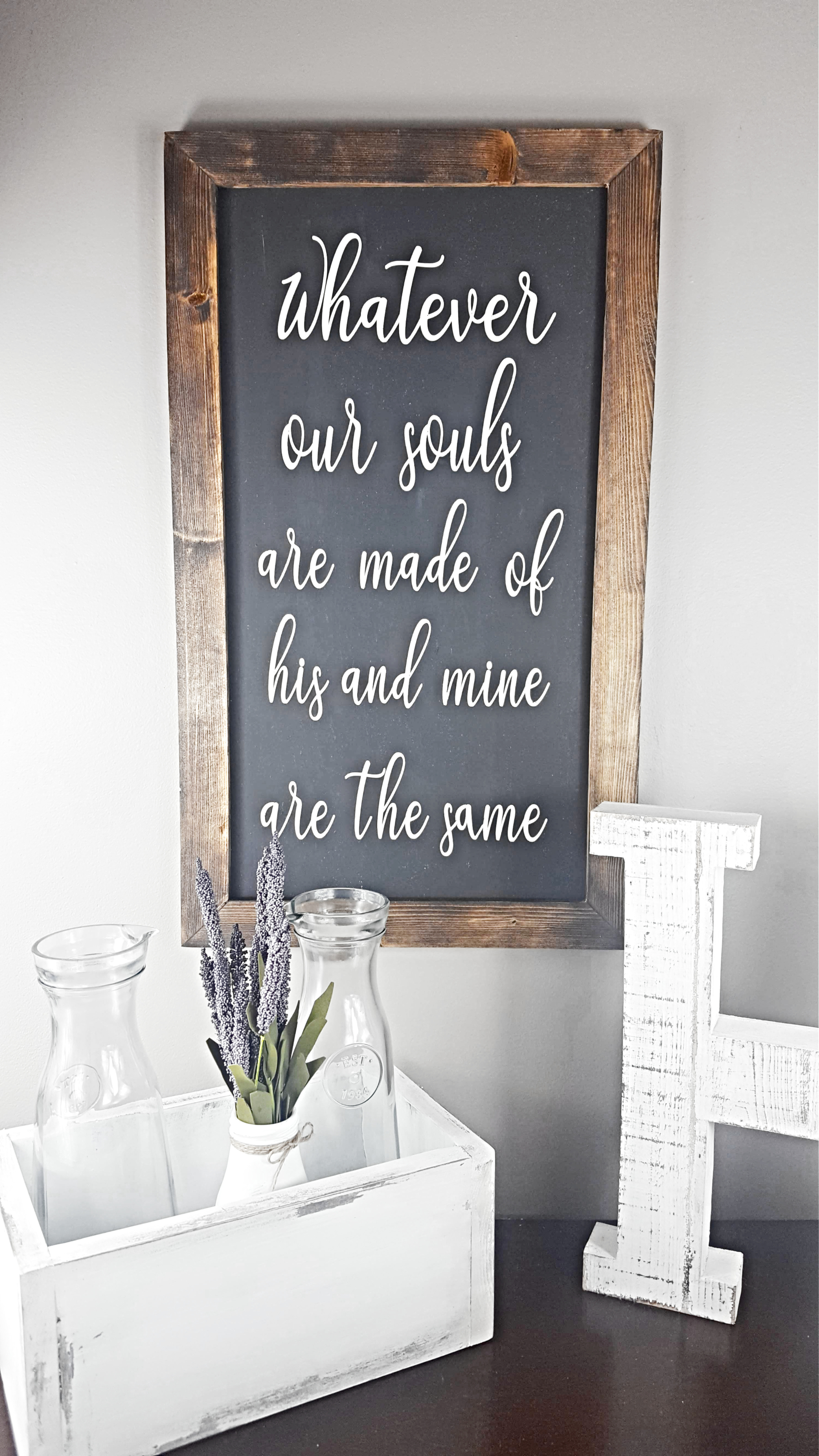Whatever Our Souls are Made Of Sign, Great Wedding Gift or Anniversary Gift