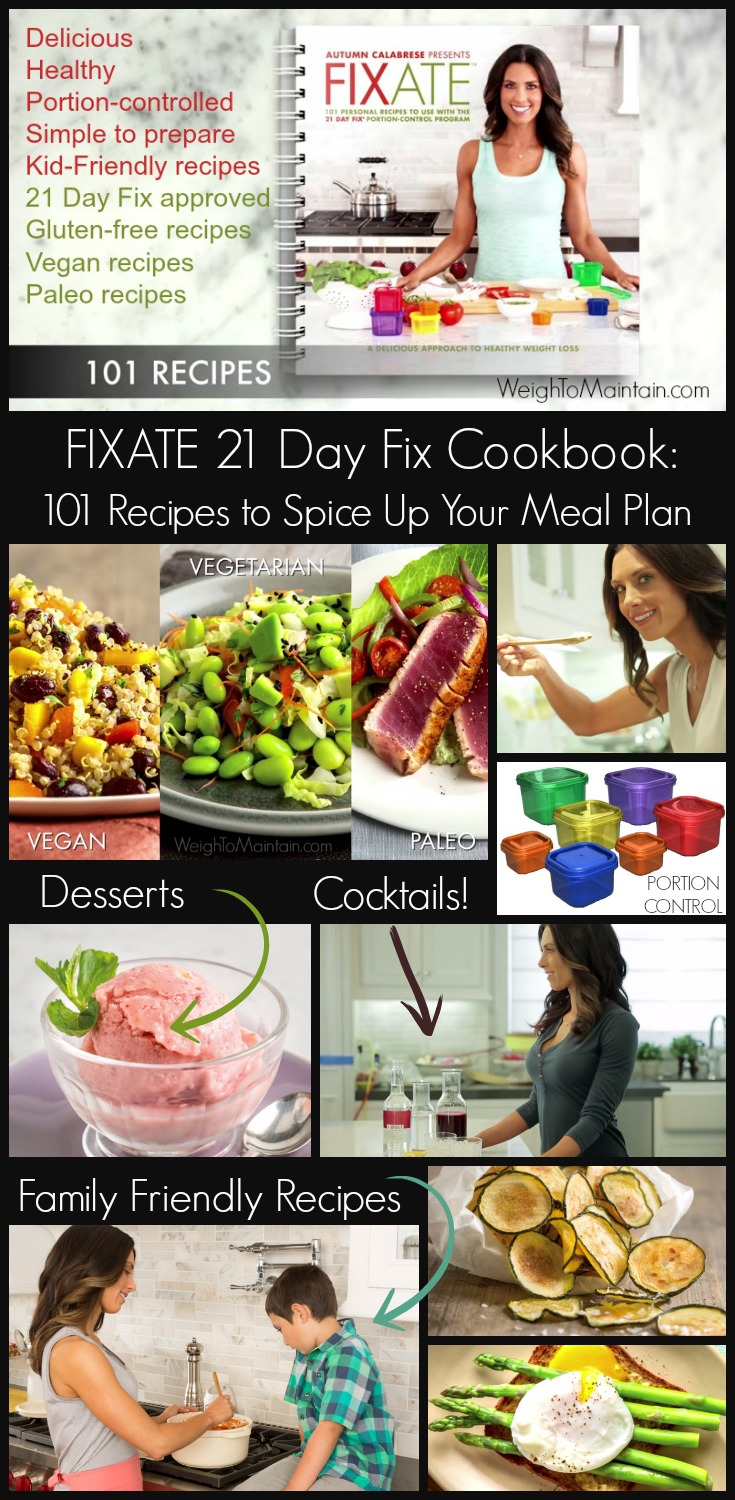 FIXATE, the 21 Day Fix Cookbook by Autumn Calabrese, spices up your meal plan with 101 healthy recipes. Designed for 21 Day Fix and Fix Extreme programs. Review by Weigh To Maintain.com