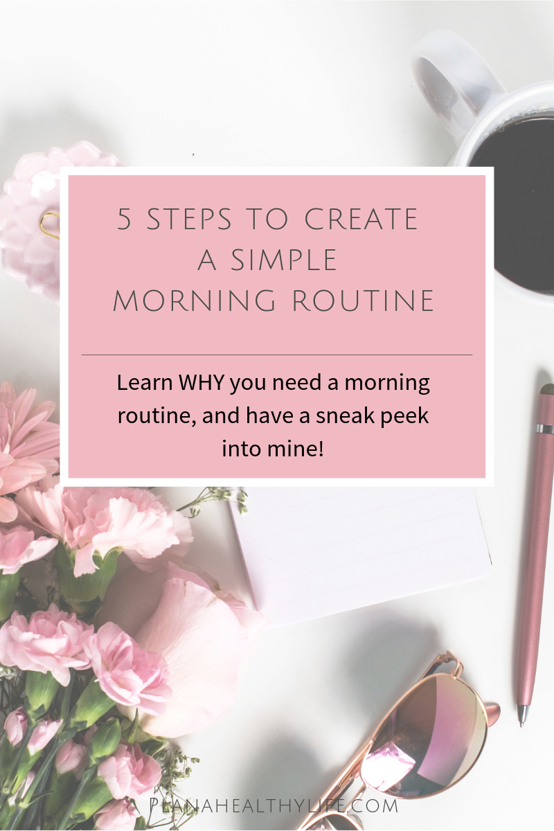 5 steps to create a simple morning routine - Plan a Healthy Life.