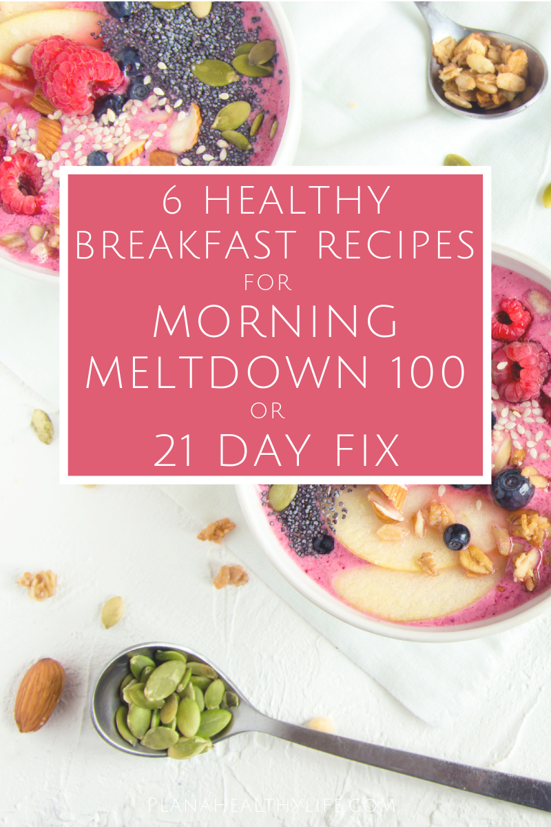 Try 6 healthy breakfast recipes from Beachbody's new Morning Meltdown 100 workout program.  Recipes are perfect for the 21 Day Fix, Ultimate Portion Fix, 2B Mindset, or any healthy eating plan.