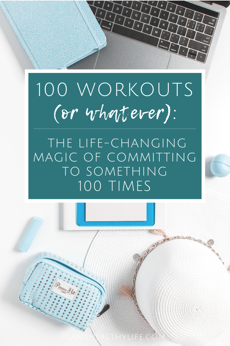 100 workouts the life changing magic of committing to 100 times featured.png
