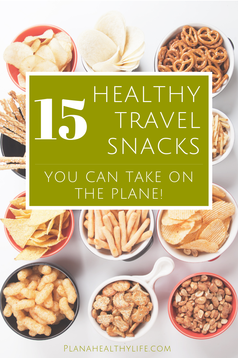 15 healthy travel snacks you can take on the plane.   PlanAHealthyLife