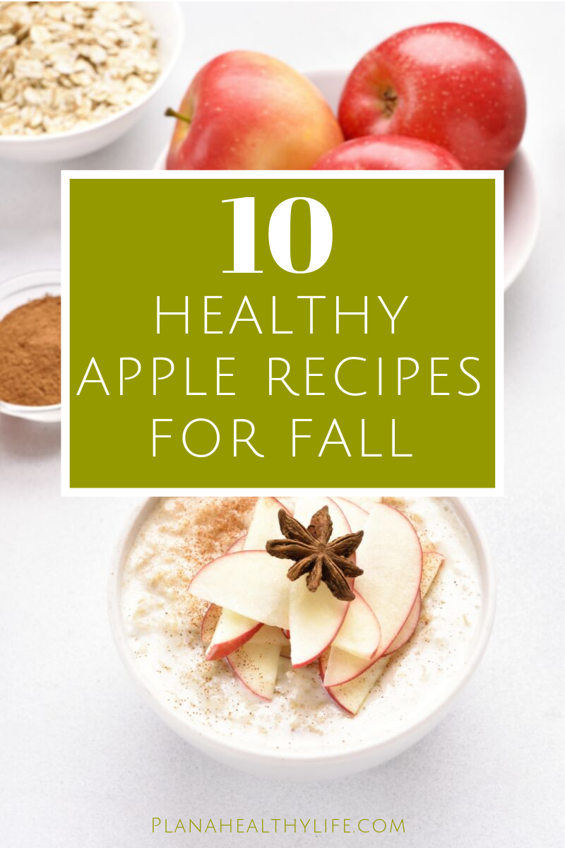 10 clean eating apple recipes perfect for fall - and 21 Day Fix friendly! Plan a Healthy Life