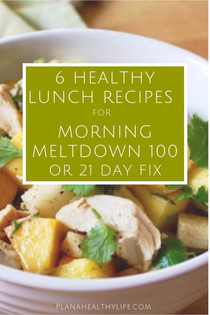 6 Healthy Lunch Recipes for Morning Meltdown 100 or 21 Day Fix. | PLAN A HEALTHY LIFE