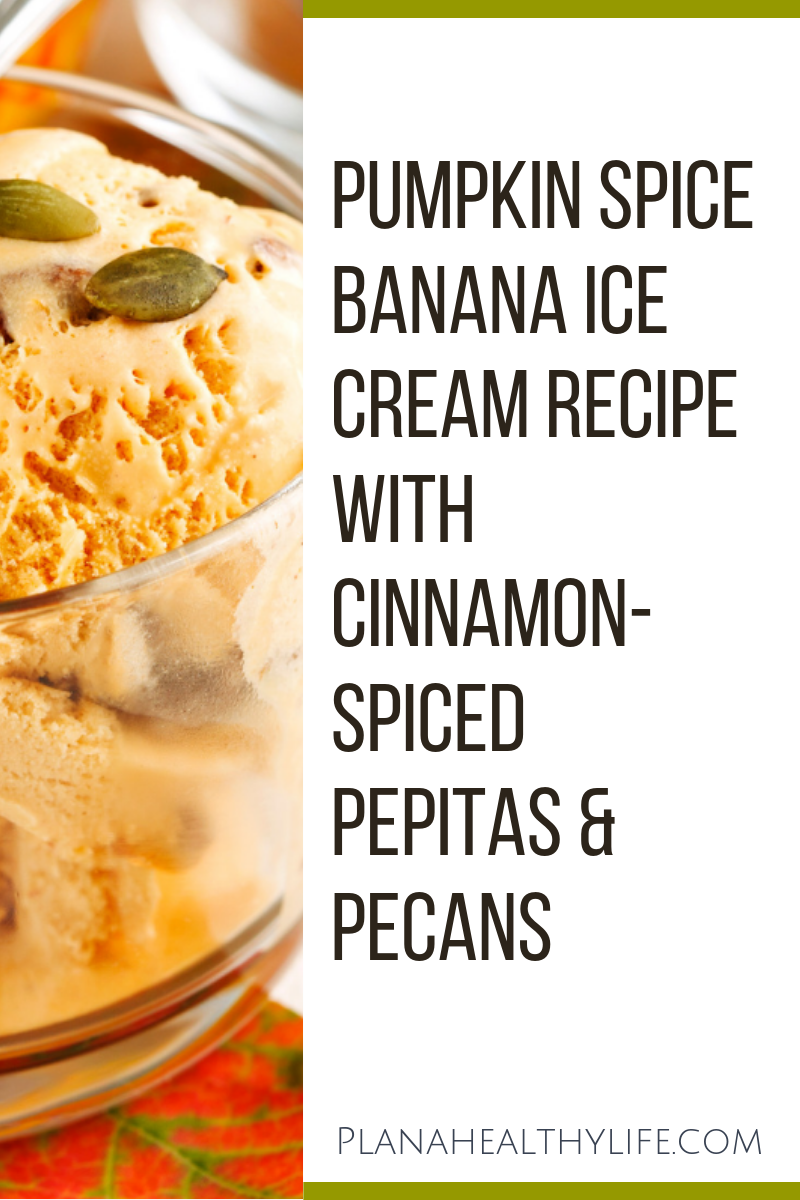 Pumpkin Spice Banana Ice Cream Recipe with Cinnamon-Spiced Pecans and Pepitas
