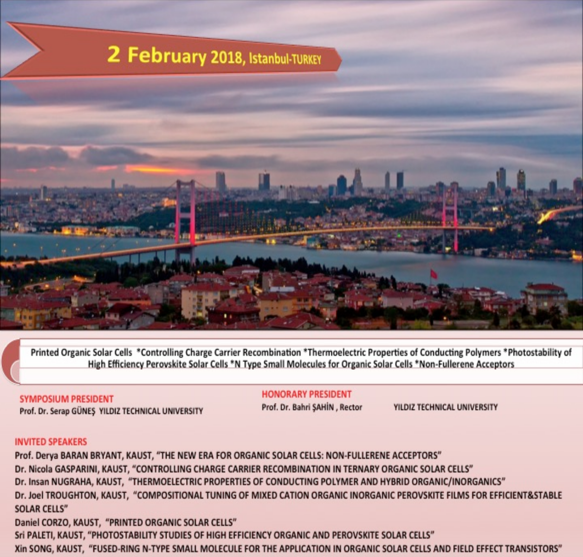 Symposium on Recent Advances on Organic/Hybrid Electronics in Istanbul - 2/2/18Many OMEGA Lab members presents their latest research at the Symposium on Recent Advances on Organic/Hybrid Electronics.