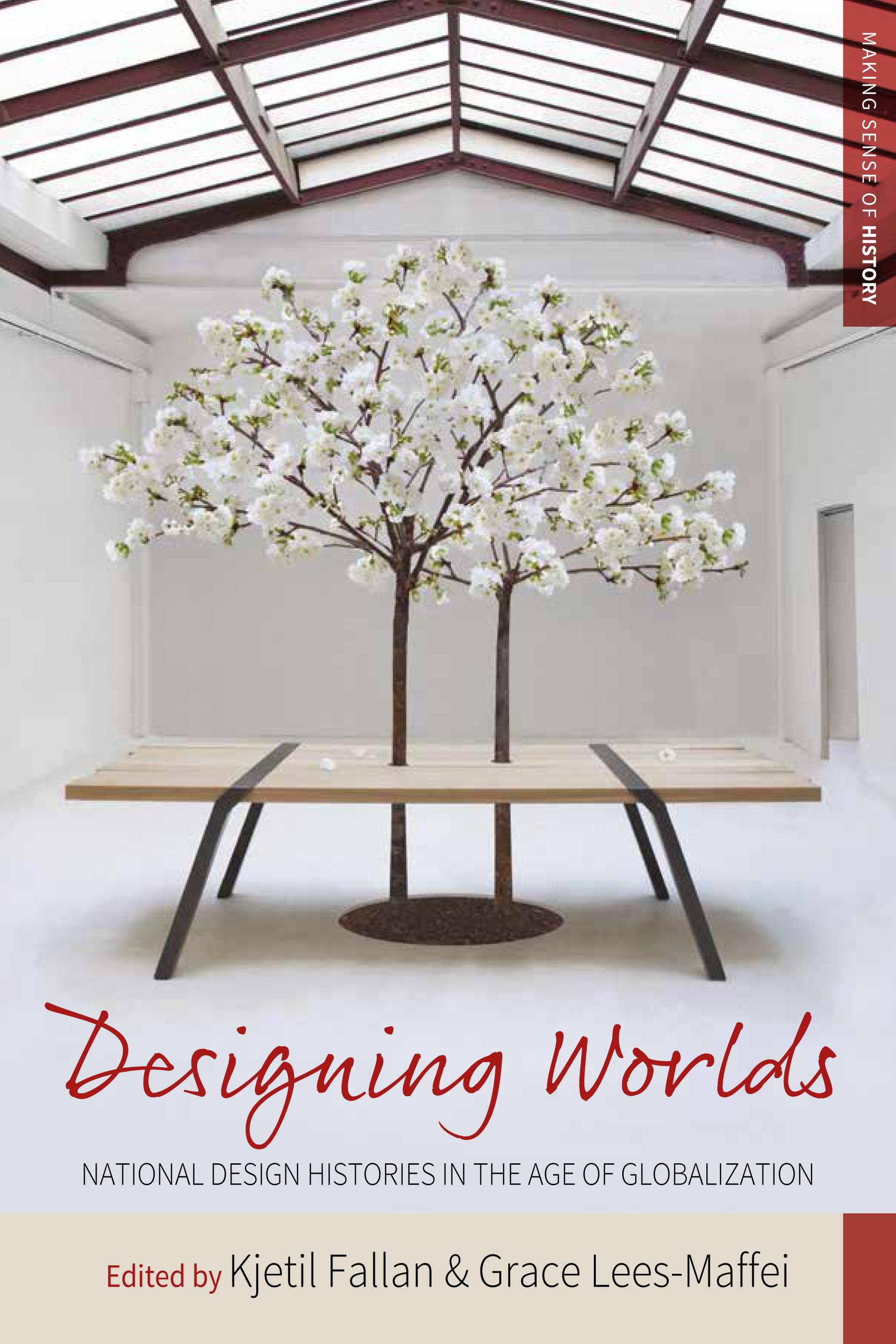 Designing Worlds - National Design Histories in an Age of Globalization. Edited by Kjetil Fallan and Grace Lees-Maffei. New York: Berghahn Books, 2016.