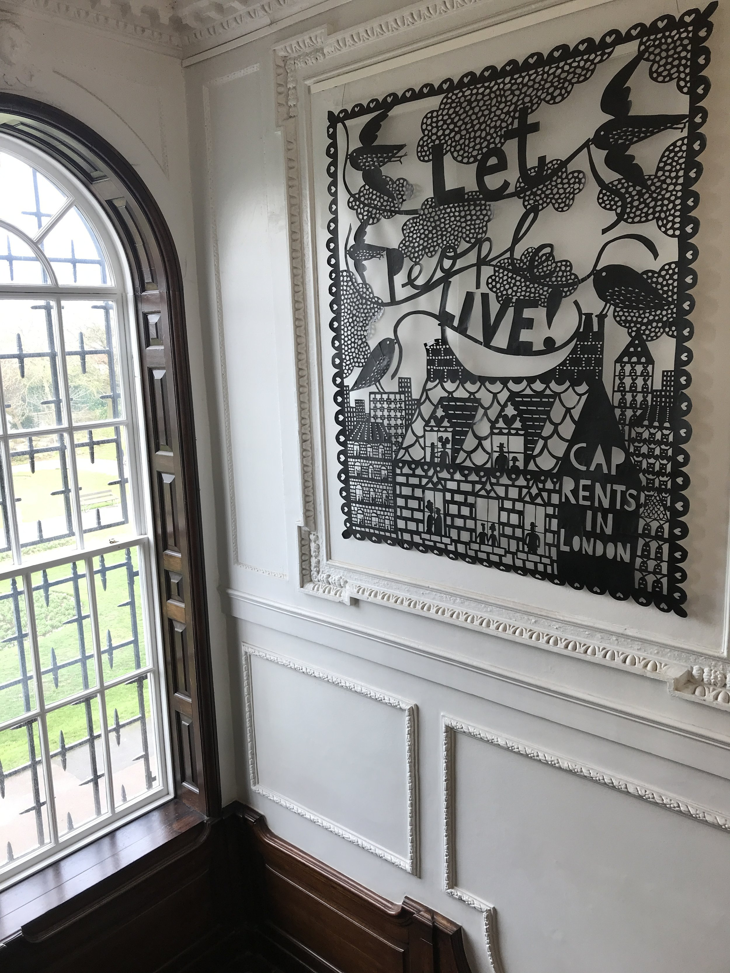 - Rob Ryan, 'Let People Live! Cap Rents in London' (2018) in situ at the William Morris Gallery, Walthamstow