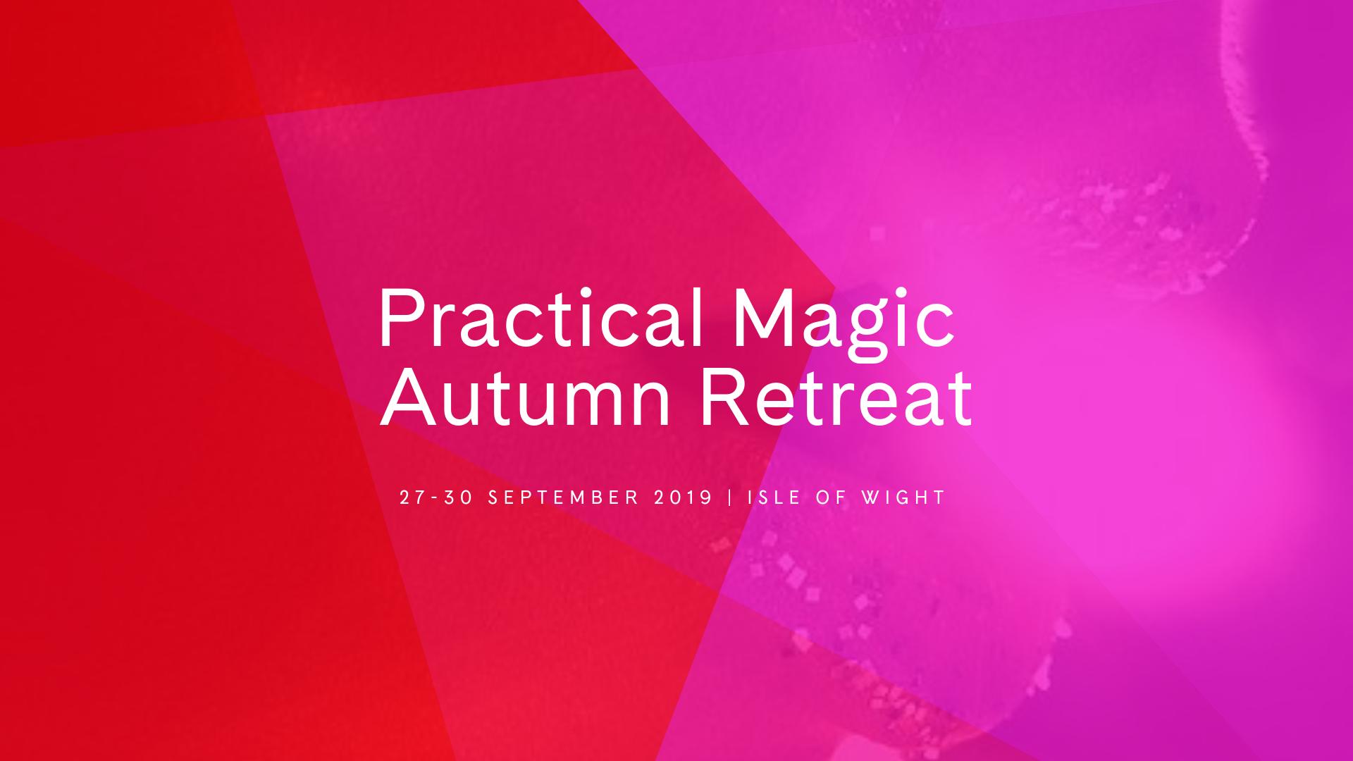 Practical Magic Weekend Retreat Autumn 2019.jpg