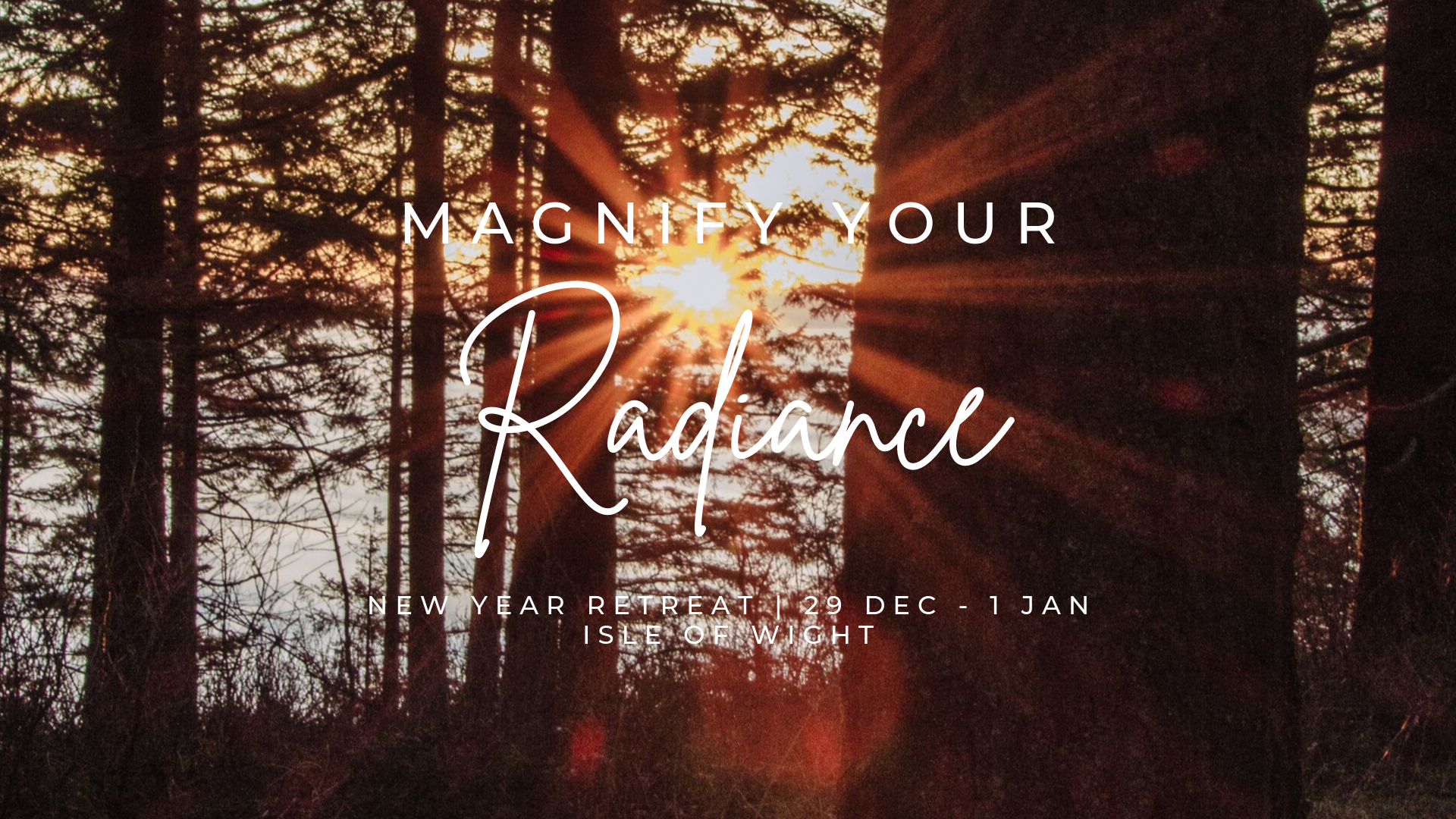 Magnify Your Radiance New Year Retreat | Isle of Wight