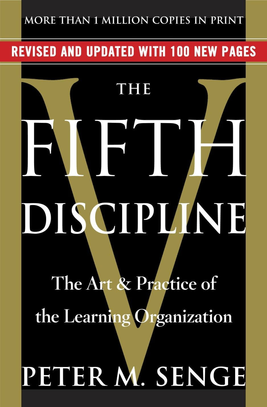 The Fifth Discipline: The art and practice of the learning organization - by Peter Senge