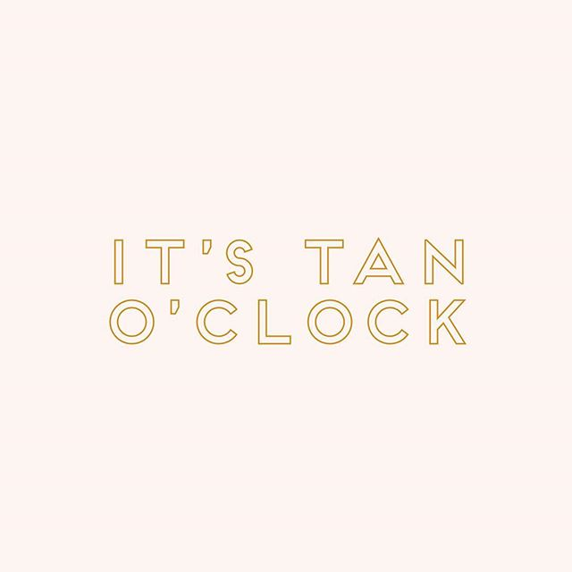 It's always time to be tan!