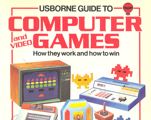 "Ian Graham, ""Usborne Guide to Computer and Video Games and How to Win"" (1982)  Source"