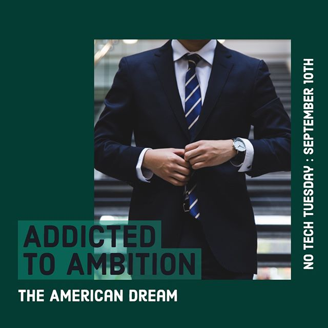 "Addicted to Ambition: The American Dream 👔  Have people been telling you that you ""are going to be successful"" your whole life? That you have something special? Have you compulsively been drawn to opportunities that are in line with your EGO and keep you striving for that next great challenge? Let's ditch our phones and talk about it. Tuesday September 10th @ 6pm !"