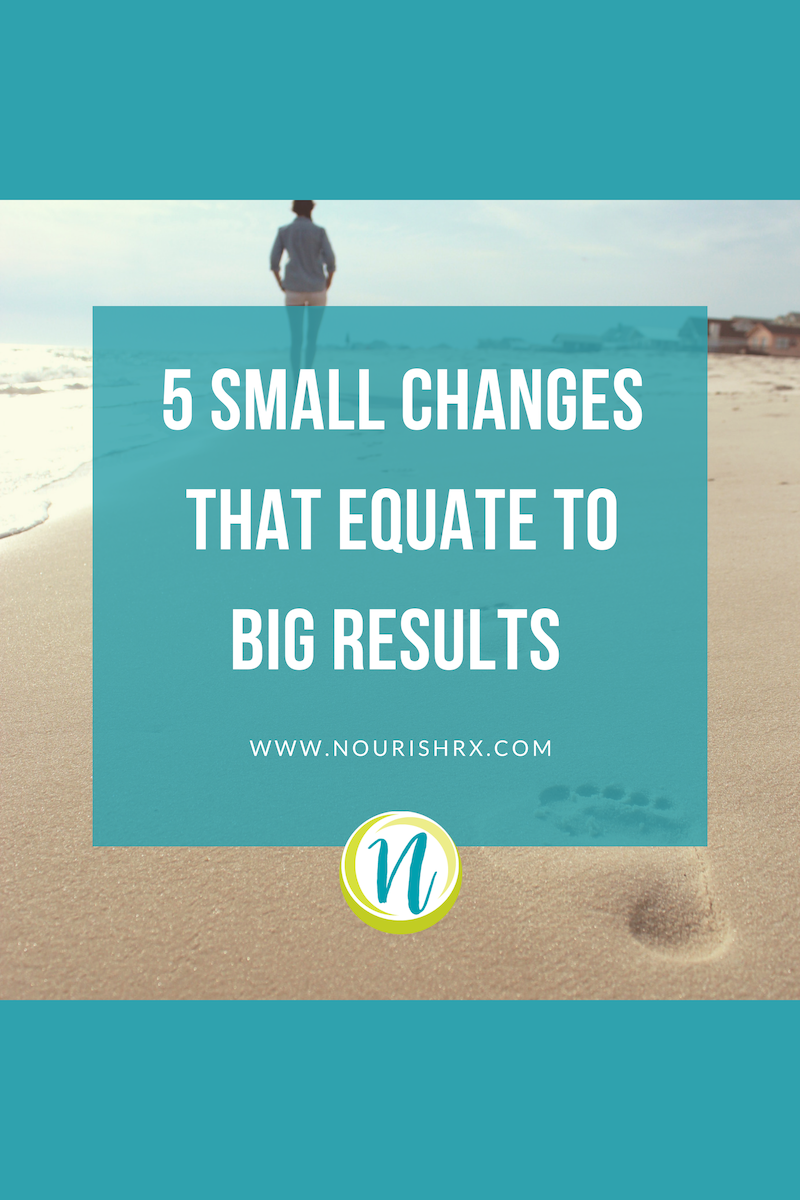 5-small-changes-that-equate-to-big-results.png