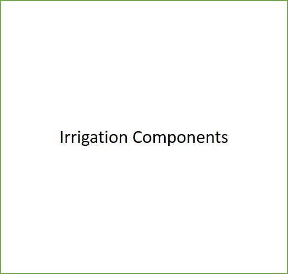 IRRIGATION COMPONENTS -