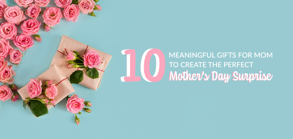 10 Meaningful Gifts For Mom To Create The Perfect Mother S Day Surprise Fusion Furniture
