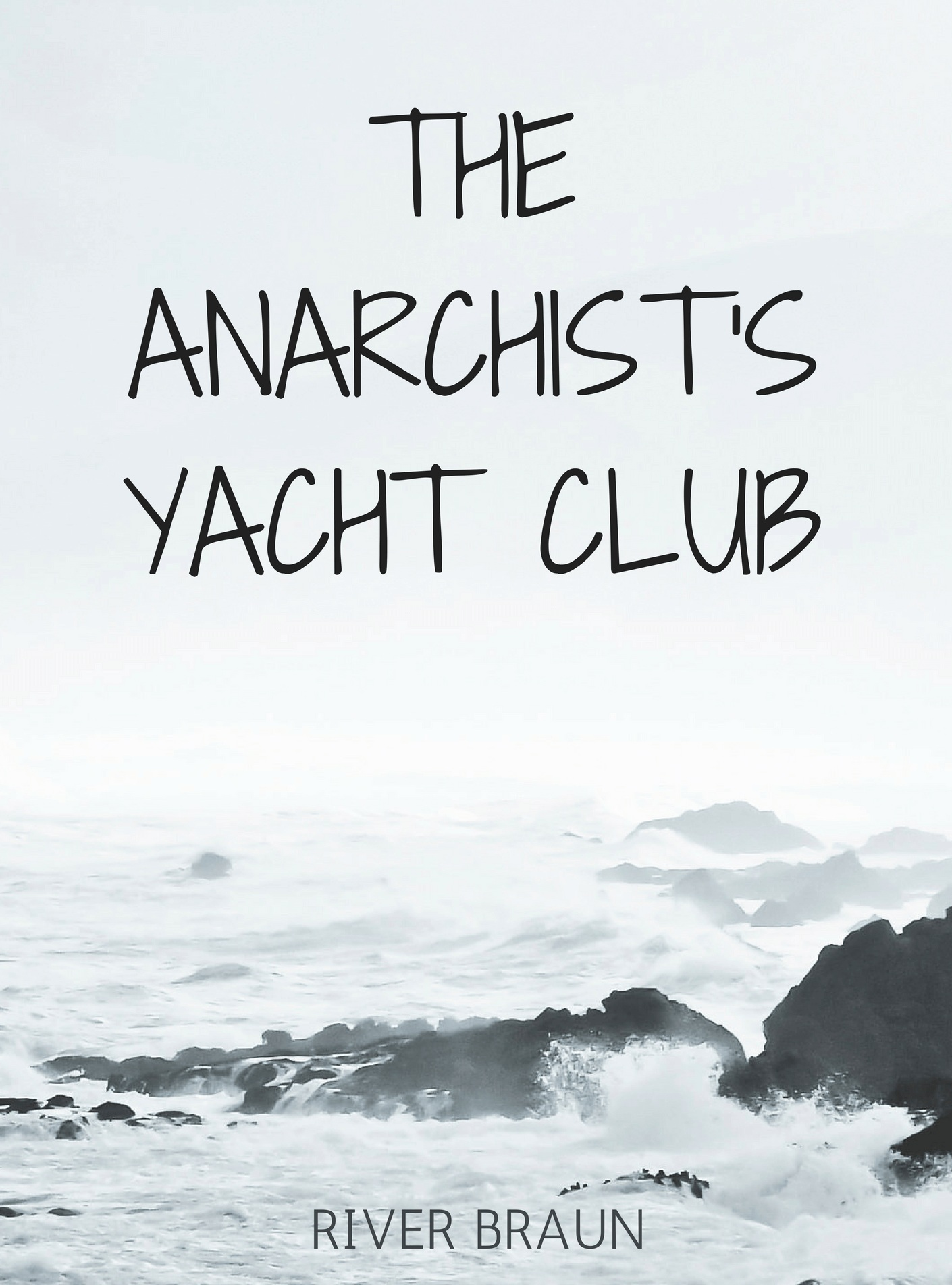 The-Anarchists-Yacht-Club-a-novel-by-river-braun.jpg