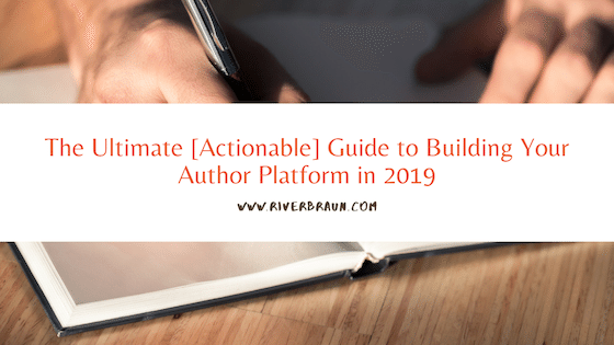 The Ultimate [Actionable] Guide to Building Your Author Platform in 2019.png