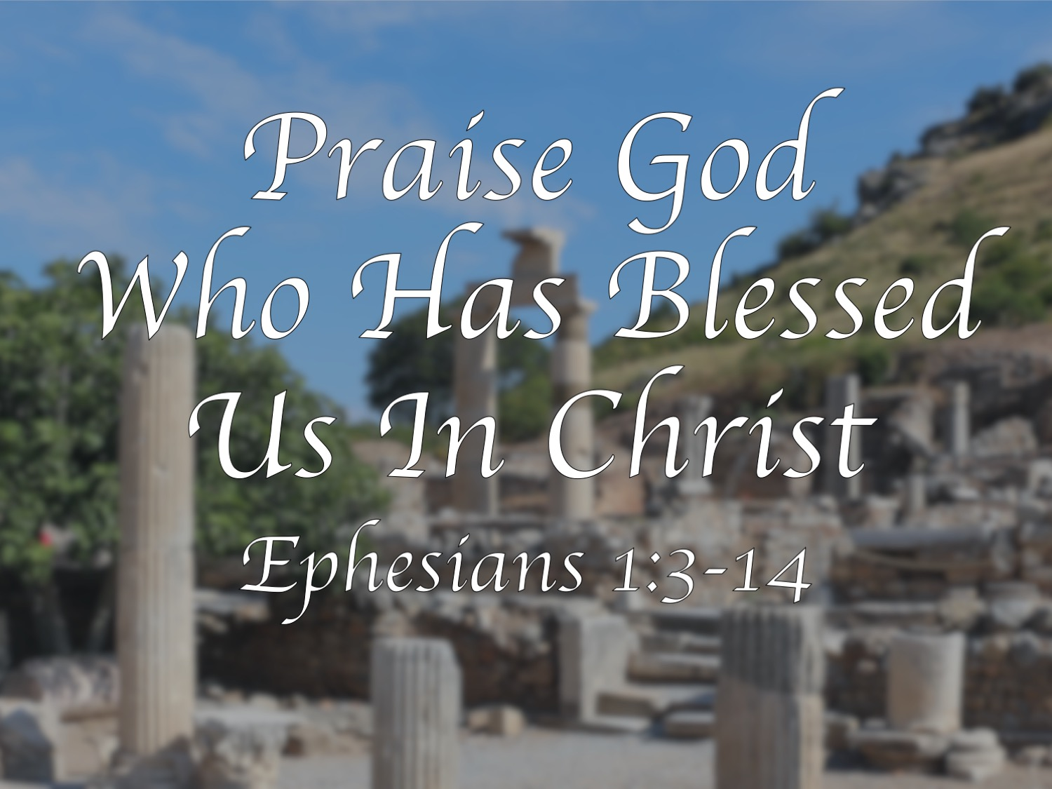 Ephesians 1;3-14 Slides Work in Progress.jpg
