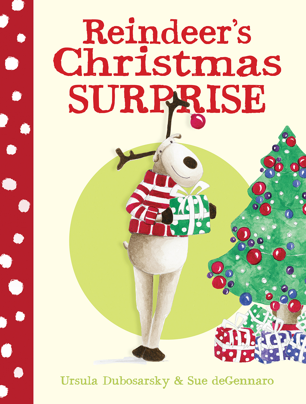 Reindeer's Christmas Surprise - Ursula Dubosarsky   Sue deGennaro    Allen and Unwin