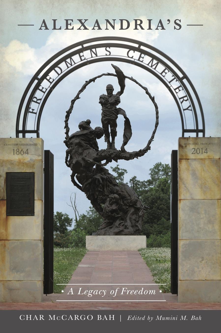 Char McCargo Bah's book,  Alexandria's Freedman's Cemetery: Legacy of Freedom .