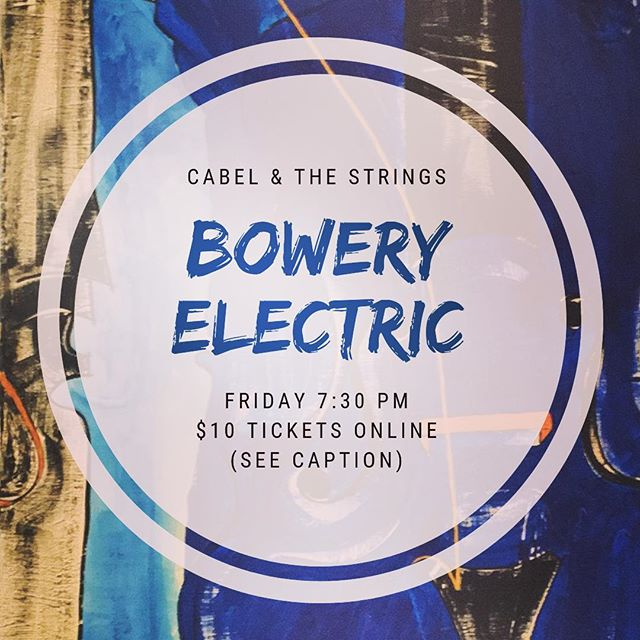 Great line up of music on Friday night @theboweryelectric  Get your ticket(s) at cabelandthestrings.com ➡️ SHOWS @wyldermusic @badbusinessband @lowlightnj • • • • #nyc #nycmusic #livemusic #boweryelectric #music #musician