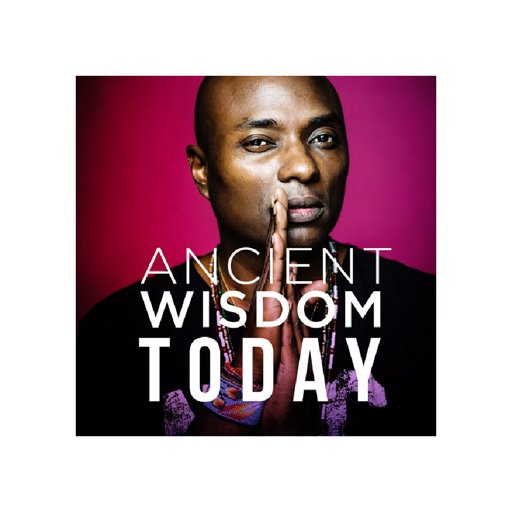 Ancient Wisdom Today   Shaman Durek