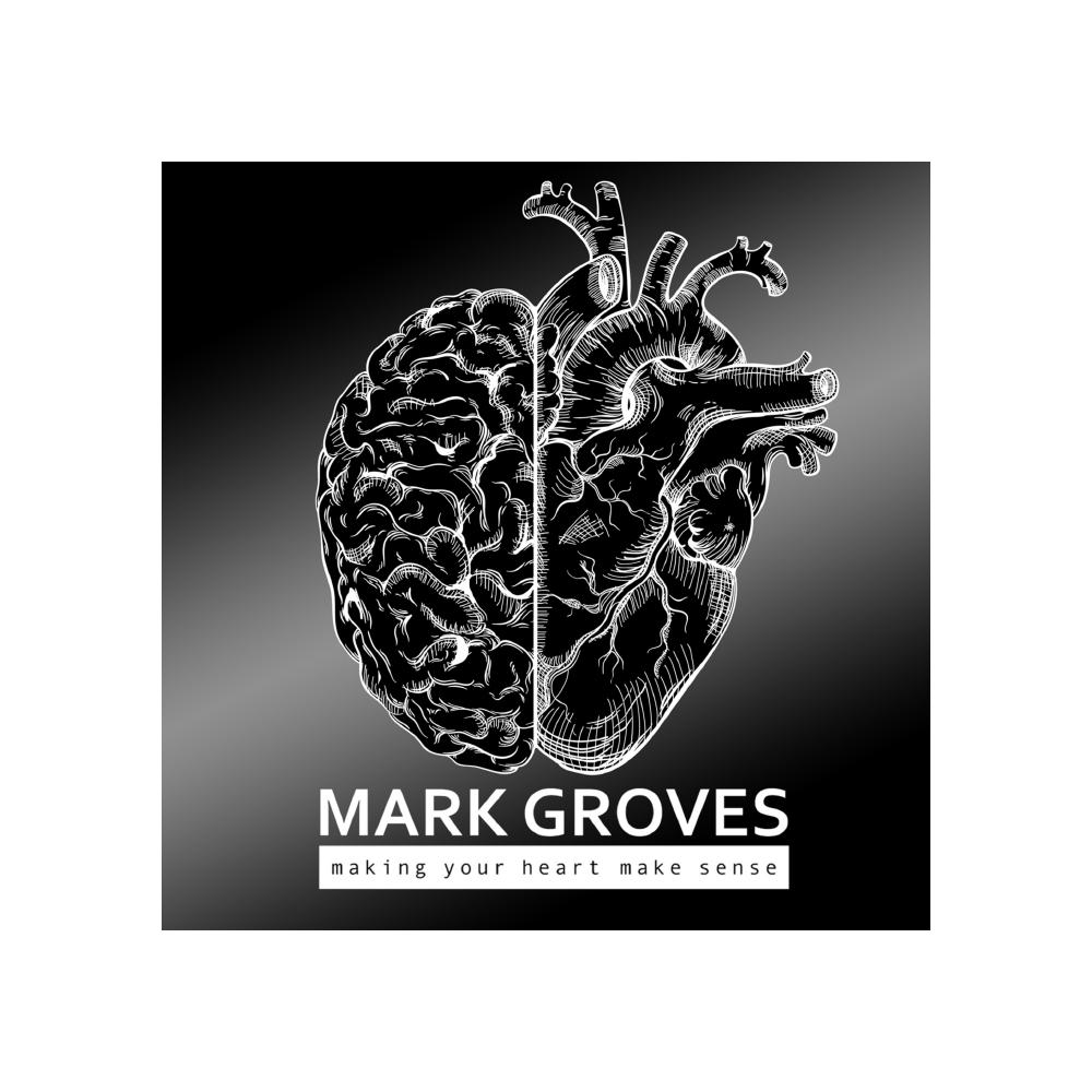 Making Your Heart Make Sense   Mark Groves