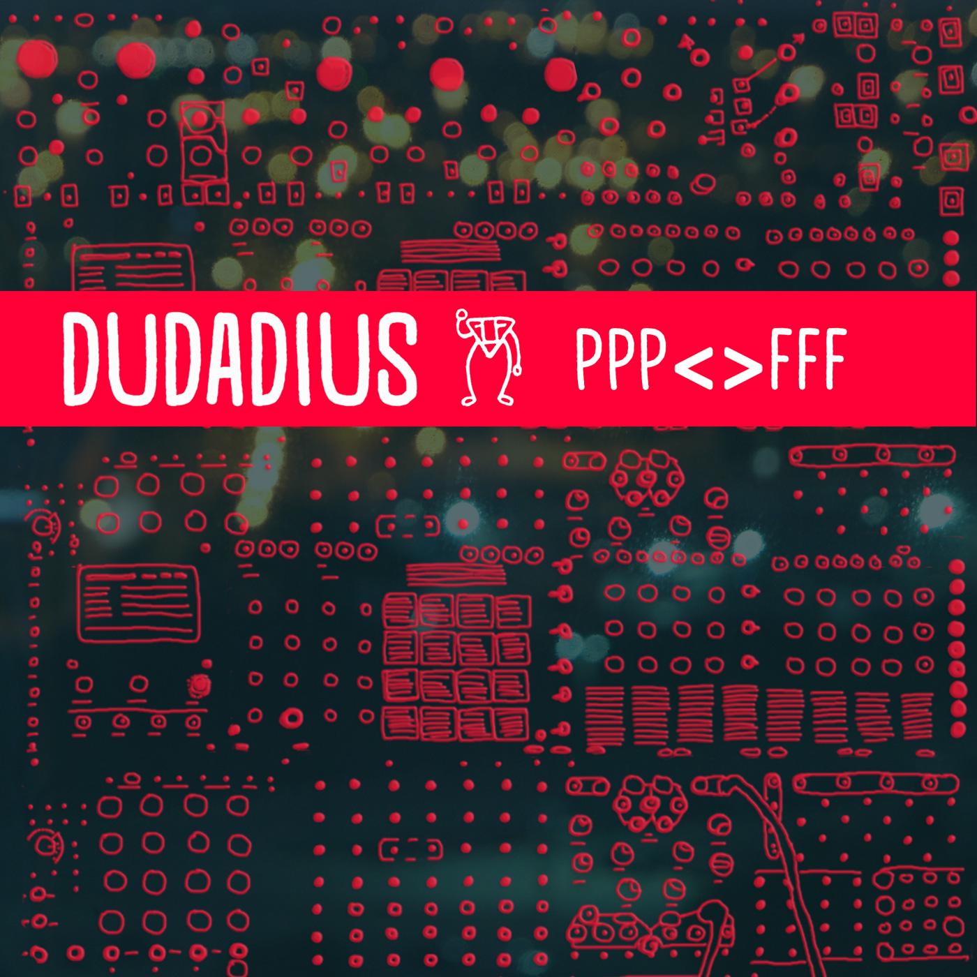 dudadius ppp<>FFF 1400.jpg