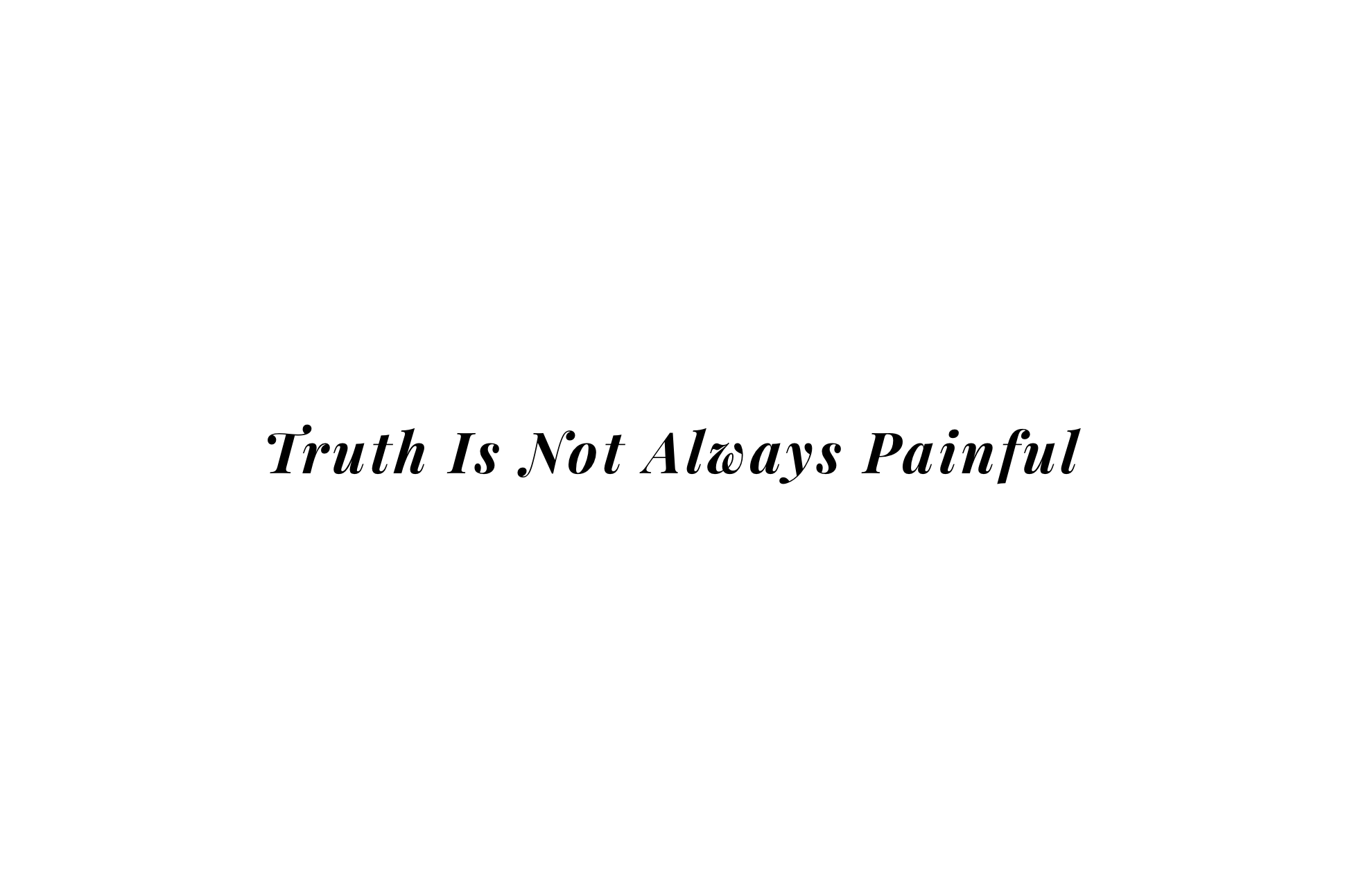 Truth Is Not.png
