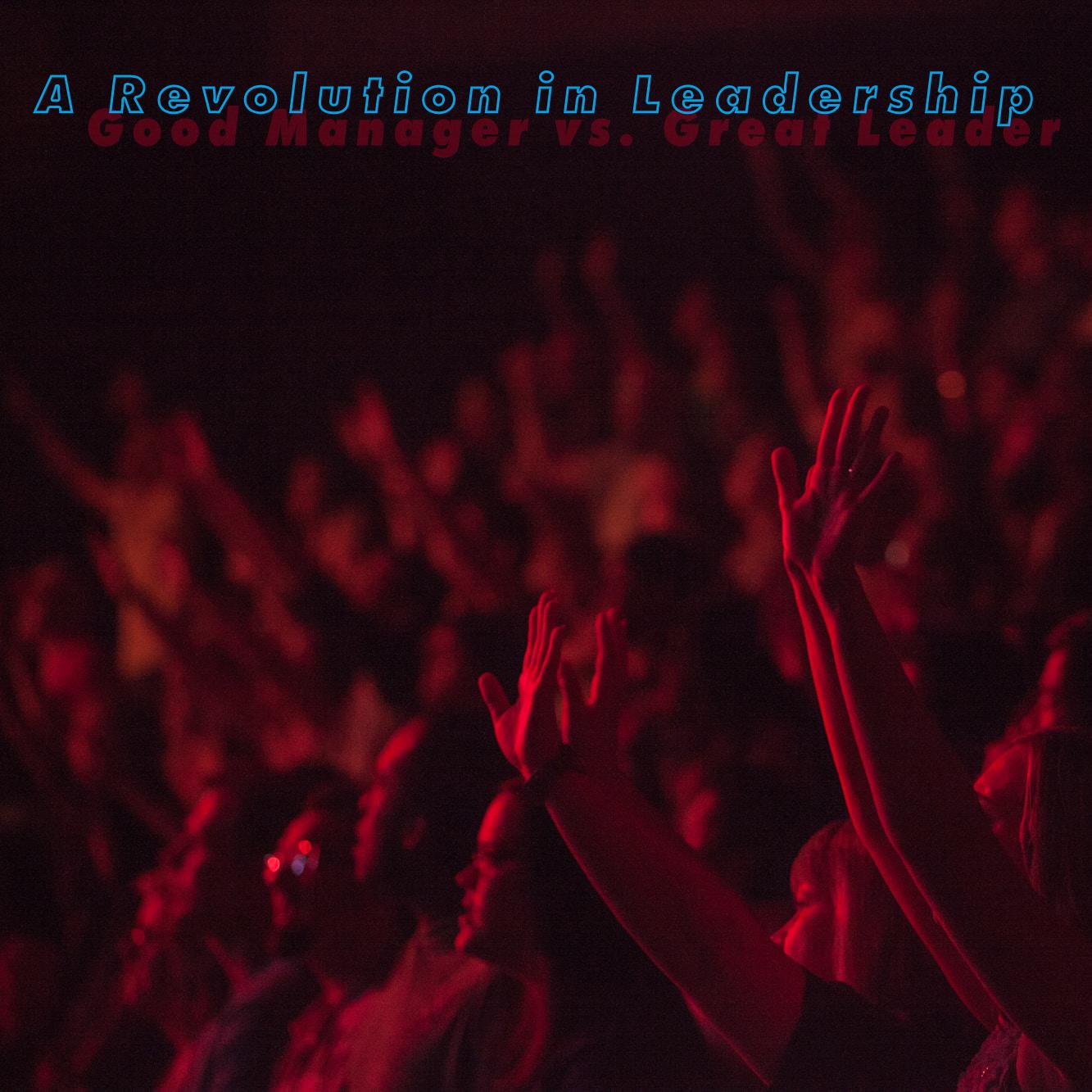 A Revolution in Leadership