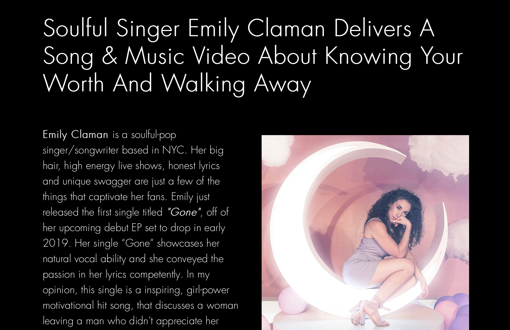 BUZZMUSIC - https://www.buzz-music.com/blog/soulful-singer-emily-claman-delivers-a-song-music-video-about-knowing-your-worth-and-walking-away?fbclid=IwAR11E8GsoSEGoOdMdGPisfy_5yxYaLLqP5L9OsEwi6xTTQA2ZGuK9Ctl1UA