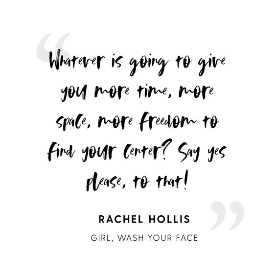 Whatever+is+going+to+give+you+more+time+more+space+Rachel+Hollis.jpg